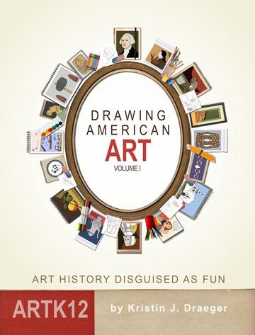 Drawing American Art: Volume I by Kristin J. Draeger