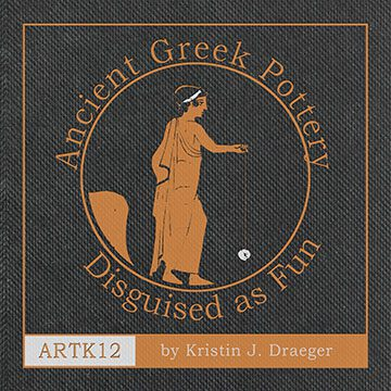 Ancient Greek Pottery Disguised as Fun by Kristin J. Draeger